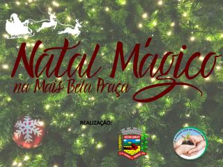 Administração Municipal divulga programação do Natal Mágico na Mais Bela Praça