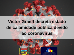 Victor Graeff decreta estado de calamidade pública devido o coronavírus
