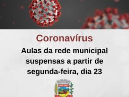 Aulas na rede municipal estarão suspensas a partir de segunda-feira (23)