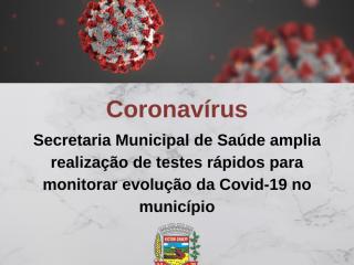 Secretaria Municipal de Saúde amplia realização de testes rápidos para monitorar evolução da Covid-19 no município