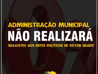 Administração Municipal não realizará reajustes aos entes políticos