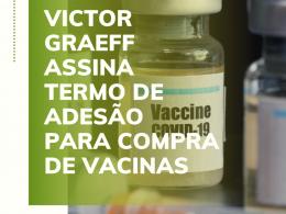 Victor Graeff assina termo de adesão para compra de vacinas