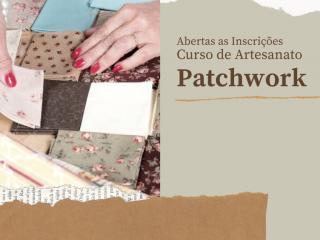 Abertas as inscrições para curso de Patchwork